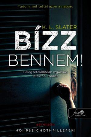 K.L. Slater-Bízz bennem! (új példány)