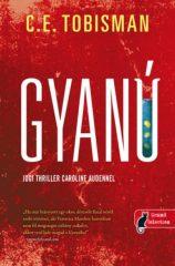 C. E. Tobisman- Gyanú - Jogi Thriller Caroline Audennel (új példány)