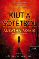 Aleatha Romig-Kiút a sötétből (új példány)