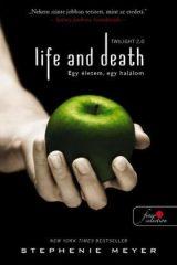 Stephenie Meyer-Life and Death - Twilight 2.0 - Egy életem, egy halálom (Előjegyezhető!)