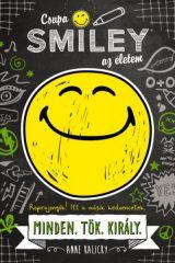 Anne Kalicky - Csupa SMILEY az életem - Minden.Tök.Király. - Csupa SMILEY az életem 1. (új példány)