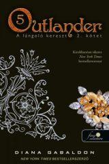 Diana Gabaldon - Outlander 5. - A lángoló kereszt 2/2. kötet (új példány)