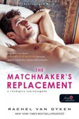 Rachel Van Dyken - The Matchmaker's Replacement - A randiguru szárnysegéde - Szárnysegéd Bt. 2. (új példány)