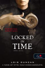 Lois Duncan - Locked in Time - Időbe zárva (új példány)