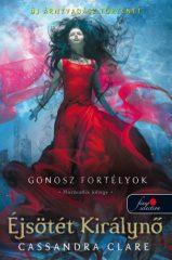 Cassandra Clare -  Éjsötét Királynő - Gonosz fortélyok 3. (Előjegyezhető!)