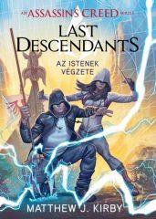 Matthew J. Kirby - Assassin's Creed: Last Descendants - Az istenek végzete (új példány)