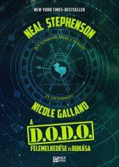 Neal Stephenson - A DODO felemelkedése és bukása (új példány)