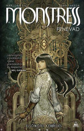 Marjorie Liu - Monstress - Fenevad - 1. kötet - Ébredés (új példány)