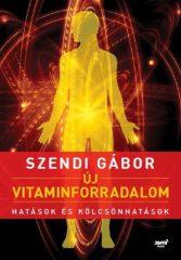 Szendi Gábor - Új vitaminforradalom-Hatások és kölcsönhatások (új példány)
