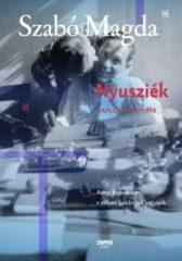 Szabó Magda-Nyusziék - Napló (1951-1958) (Új példány, megvásárolható, de nem kölcsönözhető!)