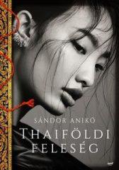 Sándor Anikó - Thaiföldi feleség (új példány)