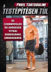 Pavel Tsatsouline-A testépítésen túl (új példány)