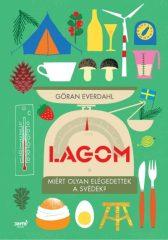 Göran Everdahl-Lagom - Miért olyan elégedettek a svédek? (új példány)
