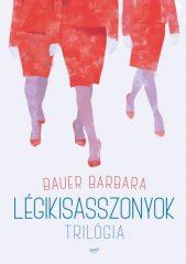 Bauer Barbara - Légikisasszonyok - Trilógia
