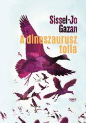 Sissel-Jo Gazan - A dinoszaurusz tolla (új példány)