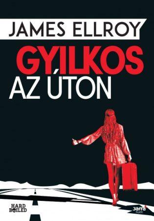 James Ellroy - Gyilkos az úton