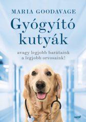 Maria Goodavage - Gyógyító kutyák (új példány)
