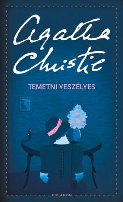 Agatha Christie - Temetni veszélyes (új példány)