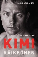 Kari Hotakainen - Az ismeretlen Kimi Räikkönen (új példány)
