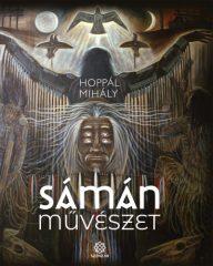 Hoppál Mihály - Sámánművészet (új példány)