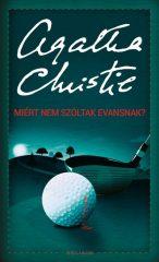 Agatha Christie - Miért nem szóltak Evansnak? (új példány)