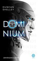Duncan Shelley - Árnyékszingularitás - Domínium 1. (új példány)