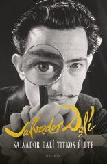 Salvador Dali - Salvador Dalí titkos élete (új példány)