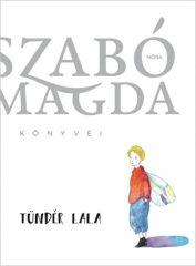 Szabó Magda - Tündér Lala (új példány)
