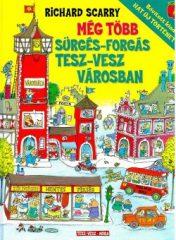 Richard Scarry-Még több sürgés-forgás Tesz-vesz városban (új példány)