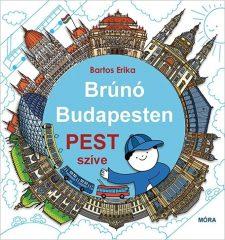 Bartos Erika- Pest szíve - Brúnó Budapesten 3. (új példány)
