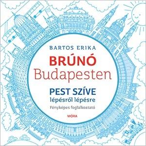 Bartos Erika - Pest szíve lépésről lépésre-Brúnó Budapesten 3. (új példány)