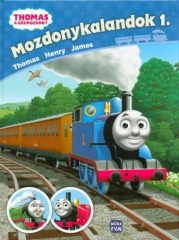 Thomas: Mozdonykalandok 1. /Thomas - Henry - James