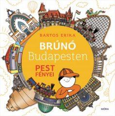 Bartos Erika - Pest fényei - Brúnó Budapesten 4. (új példány)
