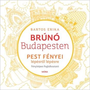 Bartos Erika - Pest fényei lépésről lépésre - Brúnó Budapesten 4. (új példány)
