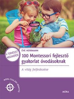 Éve Herrmann - 100 Montessori fejlesztő gyakorlat óvodásoknak (új példány)