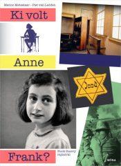 Menno Metselaar és Piet van Ledden - Ki volt Anne Frank? (új példány)