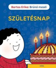 Bartos Erika - Születésnap - Brúnó meséi (új példány)