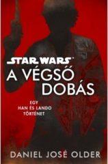 Daniel José Older-Star Wars - A végső dobás (új példány)