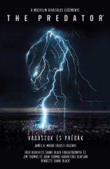 James A. Moore - The Predator: Vadászok és prédák (új példány)