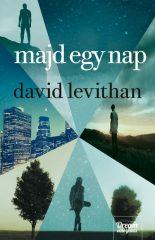 David Levithan - Majd egy nap (Előjegyezhető!)