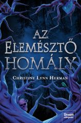 Christine Lynn Herman - Az elemésztő homály (új példány)