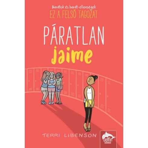 Terri Libenson - Páratlan Jaime - Emmie és barátai-sorozat 3. (új példány)