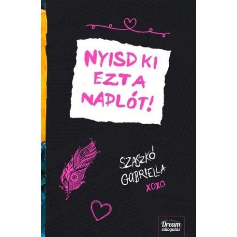 Szaszkó Gabriella - Nyisd ki ezt a naplót (új példány)