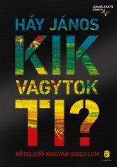 Háy János - Kik vagytok ti? - Kötelező magyar irodalom (új példány)