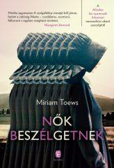 Miriam Toews - Nők beszélgetnek (új példány)