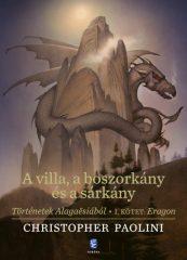 Christopher Paolini - A villa, a boszorkány és a sárkány - Történetek Alagaësiából - I. kötet: Eragon (új példány)
