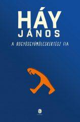 Háy János - A bogyósgyümölcskertész fia (új példány)
