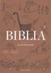Serge Bloch és Frédéric Boyer - Biblia - Az ősi történetek (új példány)