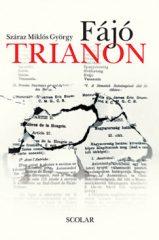 Száraz Miklós György - Fájó Trianon (új példány)