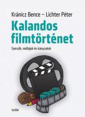 Kránicz Bence és Lichter Péter - Kalandos filmtörténet (új példány)